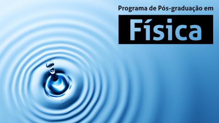 Imagem ilustrativa de uma ondulação na água e os dizeres Programa de Pós-graduação em Física